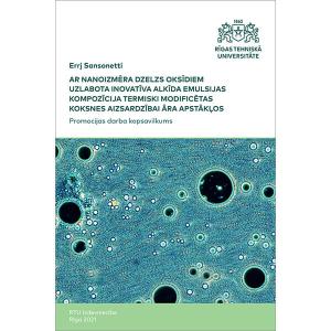 """Summary of the Doctoral Thesis """"Ar nanoizmēra dzelzs oksīdiem uzlabota inovatīva alkīda emulsijas kompozīcija termiski modificētas koksnes aizsardzībai āra apstākļos"""" cover"""