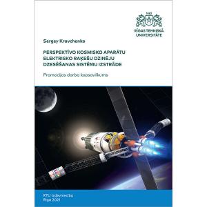 """Summary of the Doctoral Thesis """"Perspektīvo kosmisko aparātu elektrisko raķešu dzinēju dzesēšanas sistēmu izstrāde"""" cover"""
